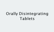 Orally Disintegrating Tablets